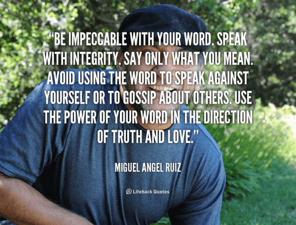 quote-Miguel-Angel-Ruiz-be-impeccable-with-your-word-speak
