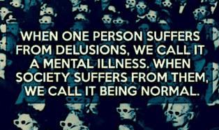 """5 Reasons Why Being """"Crazy"""" in a Sick Society is Actually Healthy"""