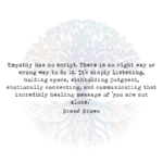 Empathy has No Script. There is No Right Way or Wrong Way