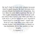 We Don't Fall in Love with People because They're Good People